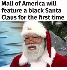 Santa Claus Meme - mall of america will feature a black santa claus for the first time