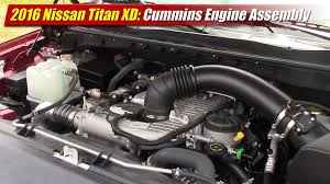 nissan titan diesel youtube 2016 nissan titan xd cummins engine assembly testdriven tv