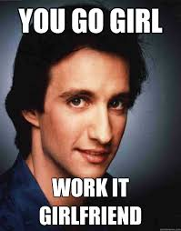 You Go Girl Meme - you go girl work it girlfriend work it quickmeme