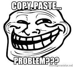 Copy And Paste Meme Faces - copy paste problem the real troll face meme generator