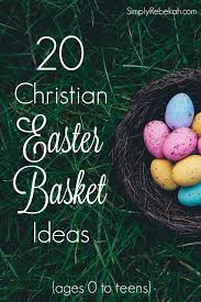 religious easter songs for children 20 christian easter basket ideas simply rebekah