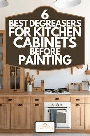should i paint kitchen cabinets before selling 6 best degreasers for kitchen cabinets before painting