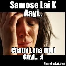 K Meme - samose lai k aayi create your own meme