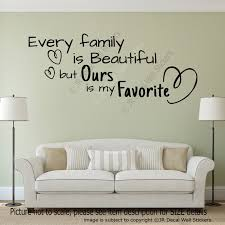 every family is beautiful but ours is my favorite quote vinyl wall