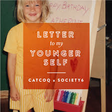 letter to my younger self u2014 catcoq