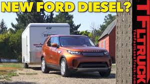 Ford Diesel Truck Mpg - how will a ford f150 diesel tow we test a land rover discovery to
