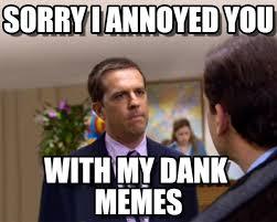 Memes Sorry - dank memes sorry i annoyed you on memegen