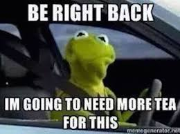 Tea Meme - the best of the that s none of my business kermit meme