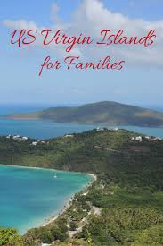 virgin islands vacation why a u s virgin islands vacation works for the entire family