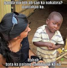 Ganda Mo Meme - skeptical third world kid memes quickmeme