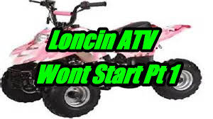 loncin chinese atv repair day 1 wont start youtube