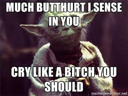 Yoda Meme Creator - much butthurt i sense in you cry like a bitch you should yoda
