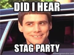 Stag Party Meme - did i hear stag party jim carrey dumb and dumber meme generator