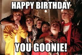 Goonies Meme - happy birthday you goonie chat goonies meme generator