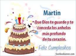 imagenes que digan feliz cumpleaños martin imágenes con nombres para martin imágenes bonitas de amor frases