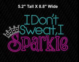 i don t sweat i sparkle i don t sweat i sparkle iron on etsy