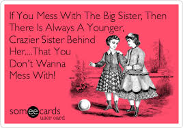 Little Sister Meme - if you mess with the big sister then there is always a younger