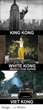Malibus Most Wanted Meme - king kong white kong malibu s most wanted viet kong kongs v momo