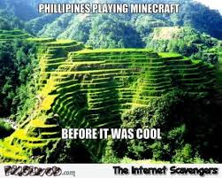 Minecraft Meme - philippines playing minecraft before it was cool meme pmslweb