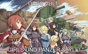 Girls Und Panzer Meme - deus vult girls und panzer style meme