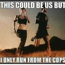 Meme Running - 40 very funny cops meme pictures and photos