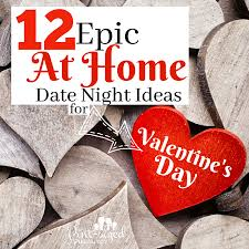Valentine S Day At Home by 12 Epic At Home Date Night Ideas For Valentine U0027s Day Pint Sized