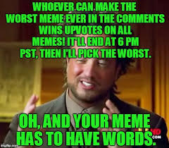 Comment Memes - comment the worst meme you possibly can to win upvotes on all