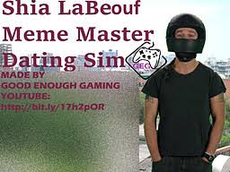Meme Master - shia labeouf meme master dating simulator