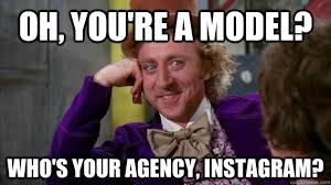 Meme Model - oh you re a model who s your agency instagram wonka