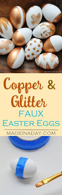faux easter eggs copper glitter painted easter eggs made in a day