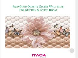 Wall Tiles Design For Kitchen by Designer Digital Wall Tiles Manufacturer India Itaca Ceramic Pvt L U2026