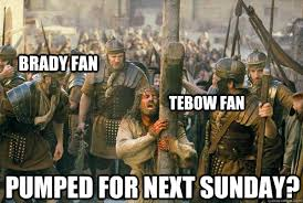 Patriots Broncos Meme - brady fan tebow fan pumped for next sunday broncos vs patriots