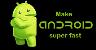 how to make android faster how to make android faster with in 10 minutes