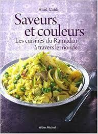 cuisine du ramadan saveurs et couleurs les cuisines du ramadan amazon ca hind
