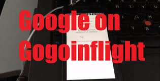 gogoinflight access google services in flight with android for