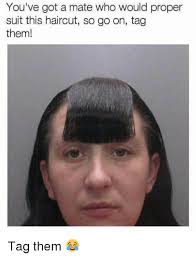 can you have a haircut i youve got psorisiis you ve got a mate who would proper suit this haircut so go on tag