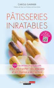 livre de cuisine pour d utant leduc s éditions pâtisseries inratables 100 recettes mythiques