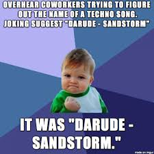 Darude Sandstorm Meme - dreams do come true meme on imgur