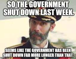 Shut Down Meme - so the government shut down last week seems like the government has