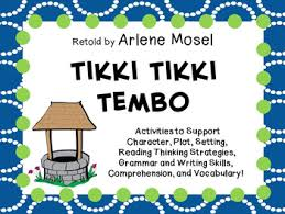 tikki tikki tembo worksheets tikki tikki tembo retold by arlene mosel a complete literature
