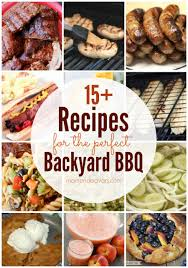 15 recipes for the perfect backyard bbq
