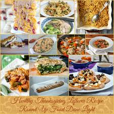thanksgiving recipe ideas healthy thanksgiving leftover recipes round up food done light