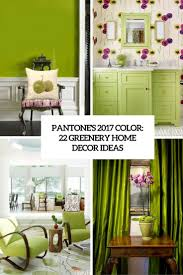 pantone u0027s 2017 color 22 greenery home décor ideas digsdigs