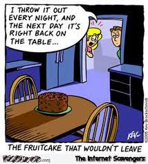 Fruitcake Meme - the fruitcake that wouldn t leave funny cartoon pmslweb