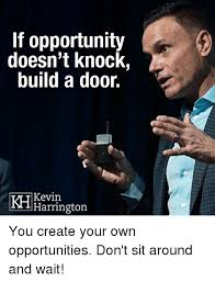 Build Your Own Meme - if opportunity doesn t knock build a door kh kevin harrington you