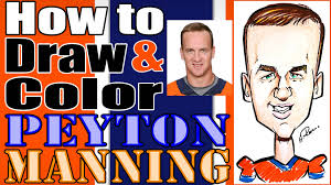 how to draw and color a quick caricature peyton manning youtube