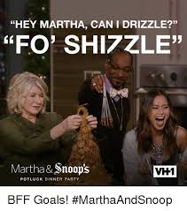 Martha Meme - hey martha can i drizzle fop sh17zle martha snoops vh1 potluck