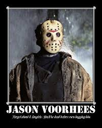Jason Voorhees Memes - jason voorhees motivational by persian13 on deviantart