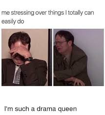 Drama Queen Meme - 25 best memes about such a drama queen such a drama queen memes
