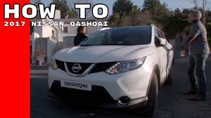nissan qashqai youtube 2017 2017 nissan qashqai features u0026 options how to youtube